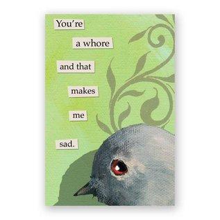 Mincing Mockingbird You're a Whore Magnet