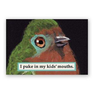 Mincing Mockingbird Puke in Kid's Mouths Magnet