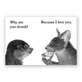 Mincing Mockingbird Drunk Because I Love You Magnet