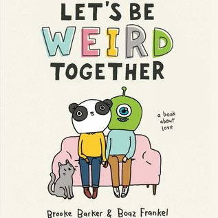 Workman Publishing Let's Be Weird Together