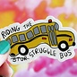 Kat French Design Struggle Bus Sticker