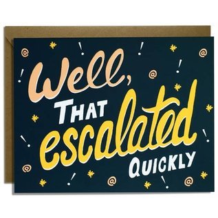 Kat French Design Greeting Card - Escalated Quickly