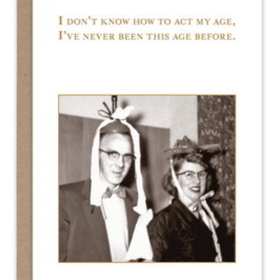 Shannon Martin Birthday Card - Act My Age