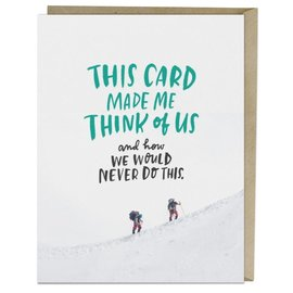 Emily McDowell and Friends Greeting Card - We Would Never