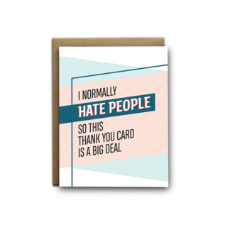 I'll Know It When I See It Thank You Card - Hate People