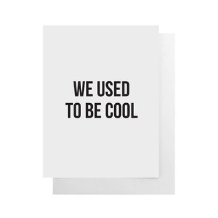 Cult Paper Greeting Card - We Used To Be Cool