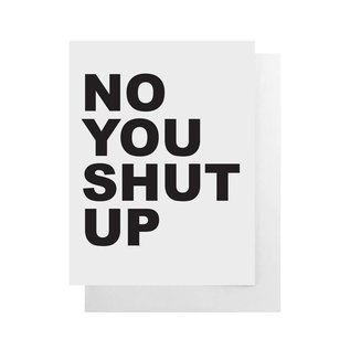 Cult Paper Greeting Card - No You Shut Up