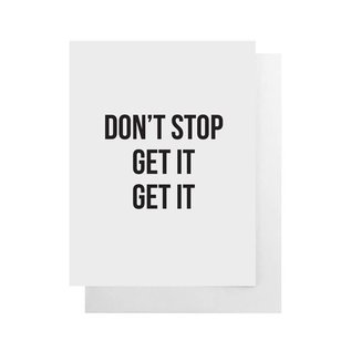 Cult Paper Greeting Card - Don't Stop Get it