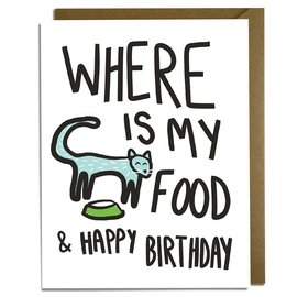 Kat French Design Birthday Card - Where is My Food