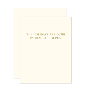 The Social Type Holiday Card - The Holidays Are Dumb