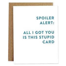 Rhubarb Paper Co. Birthday Card - Spoiler Alert