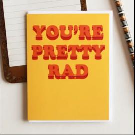 The Avera Boutique Greeting Card - You're Pretty Rad