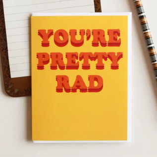 The Avera Boutique Greeting Card - You're Pretty Rad