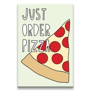 Near Modern Disaster Just Order Pizza Magnet