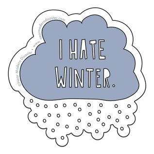 Near Modern Disaster I Hate Winter Sticker