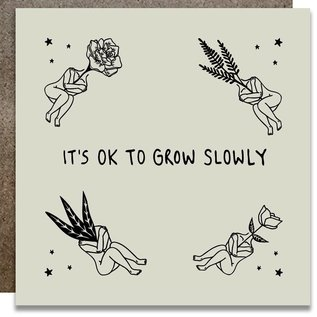 Kwohtations Encouragement Card - Okay to Grow Slowly
