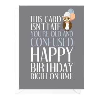Peopleisms Birthday Card - Old and Confused