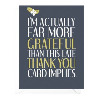 Peopleisms Thank You Card - Late Thank You
