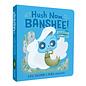 Hazy Dell Press Hush Now, Banshee
