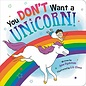 Perseus Books Group You Don't Want A Unicorn! Board Book