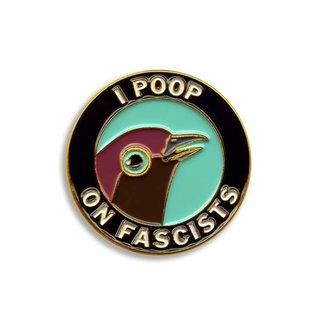 Mincing Mockingbird I Poop on Fascists Enamel Pin