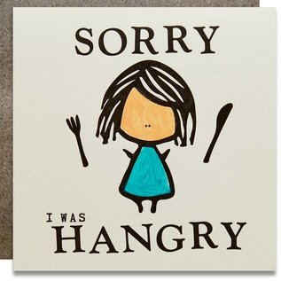 Kwohtations Greeting Card - Sorry I Was Hangry