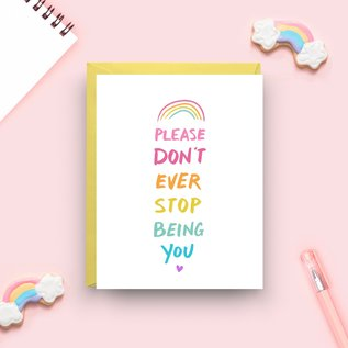 Nicole Marie Paperie Greeting Card - Don't Stop Being You