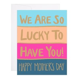 9th Letter Press Mother's Day - So Lucky To Have You
