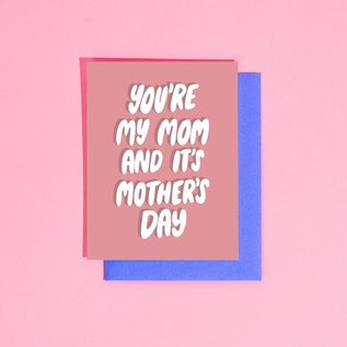 Craft Boner Mother's Day Card - You're My Mom