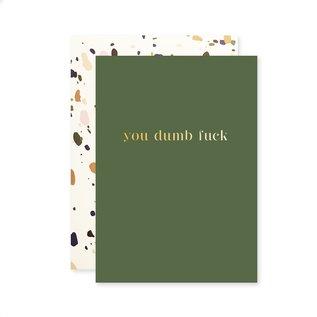 The Social Type Greeting Card - Dumb Fuck