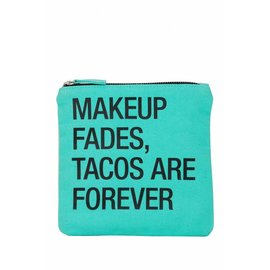 About Face Tacos Are Forever Pouch