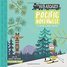 Gibbs Smith Publishing All Aboard! Pacific Northwest
