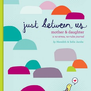 Chronicle Books SALE Just Between Us: A Mother-Daughter Journal