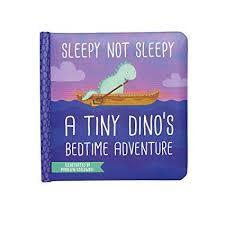 Sleepy Not Sleepy - A Tiny Dino's Bedtime Adventure Board Book
