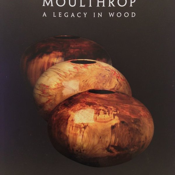 Moulthrop: Legacy in Wood by Kevin Wallace, hardback