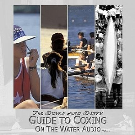 The Down and Dirty Guide to Coxing : On the Water Audio CD