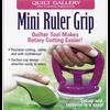Quilt Gallery - Mini Ruler Grip