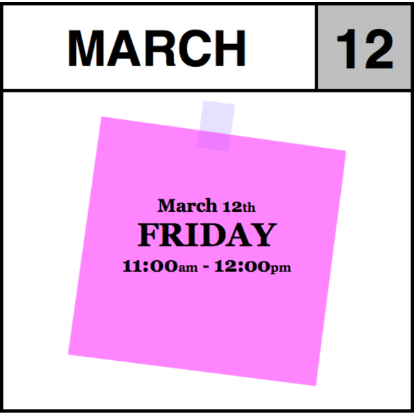Appointments Appointment - March 12th - Friday (11:00am-12:00pm)