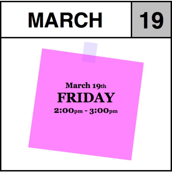 Appointments Appointment - March 19th - Friday (2:00pm-3:00pm)