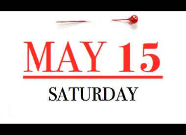 Saturday - May 15th