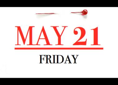 Friday - May 21st
