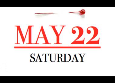 Saturday - May 22nd