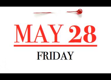 Friday - May 28th