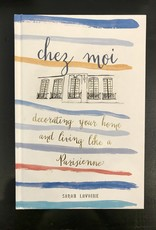 CGDistributors Chez Moi: Decorating Your Home and Living Like a Parisienne - Sarah Lavoine