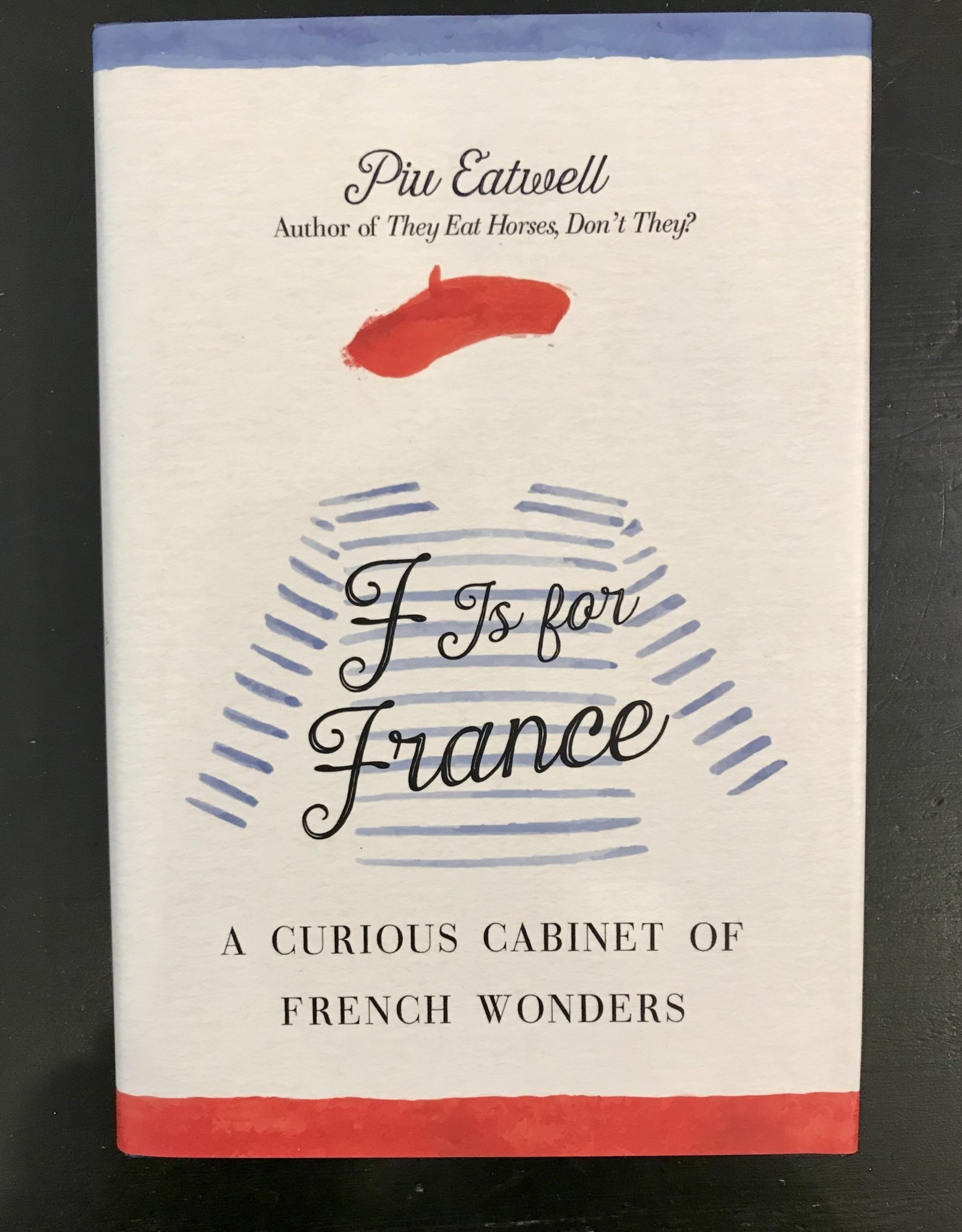 CGDistributors F is for France - By Piu Eatwell. A Curious Cabinet Of French Wonders!