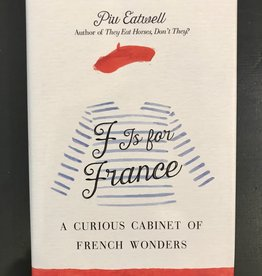 F is for France - By Piu Eatwell. A Curious Cabinet Of French Wonders!