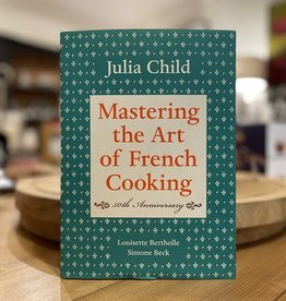Mastering The Art Of French Cooking - By Julia Child