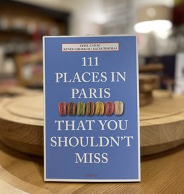 111 Places in Paris That You Shouldn't Miss - By Cybil Canac