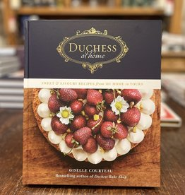 CGDistributors Duchess at Home Sweet & Savoury Recipes from My Home to Yours - Giselle Courteau