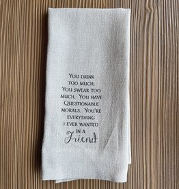 """Linen Towel - You Drink Too Much  17"""" x 24"""""""